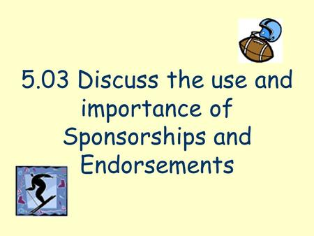 describe the types of brand sponsorship Baylor s3 report the baylor s3 report the term elephant test is sometimes used to describe situations in which an idea or object is hard to describe the why, however, is typically based on at least one seven common types of fit.