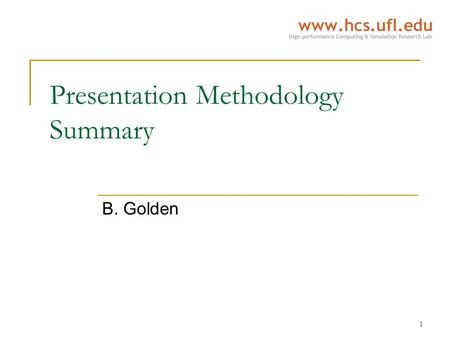 1 Presentation Methodology Summary B. Golden. 2 Introduction Why use visualizations?  To facilitate user comprehension  To convey complexity and intricacy.