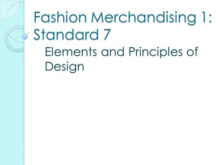 Fashion Merchandising 1: Standard 7