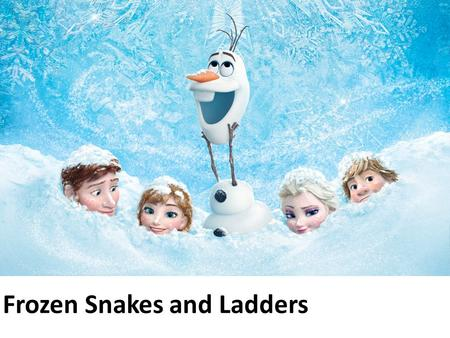 Frozen Snakes and Ladders. How to Play Start at zero Flip a coin If it is heads, you are going to ADD If it is tails, you are going to SUBTRACT Roll your.