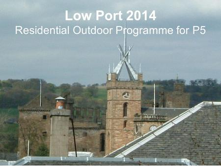 Low Port 2014 Residential Outdoor Programme for P5.