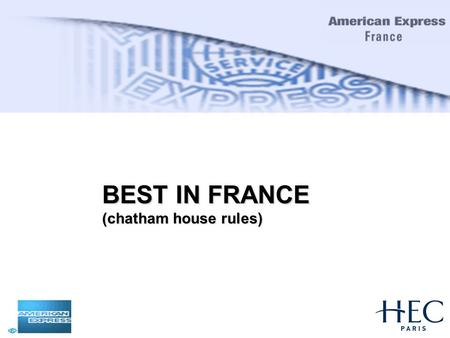 BEST IN FRANCE (chatham house rules). 19 th May'2004 Content Company product and client overview Why France Values Impact on HR Issues and adaptations.