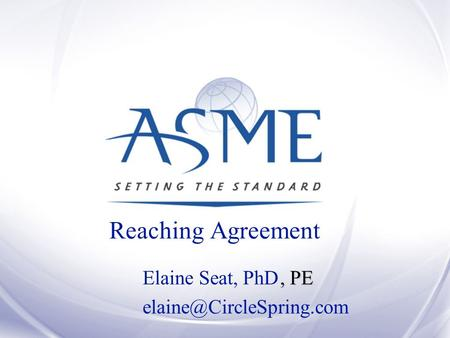 Elaine Seat, PhD Reaching Agreement, PE.