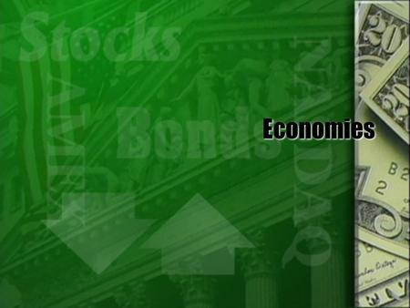 Economies. Major types of economies  Traditional economy  Command economy  Market economy  Mixed economy  Traditional economy  Command economy 