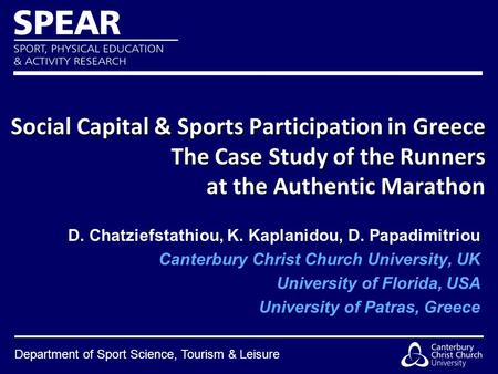 Department of Sport Science, Tourism & Leisure Social Capital & Sports Participation in Greece The Case Study of the Runners at the Authentic Marathon.