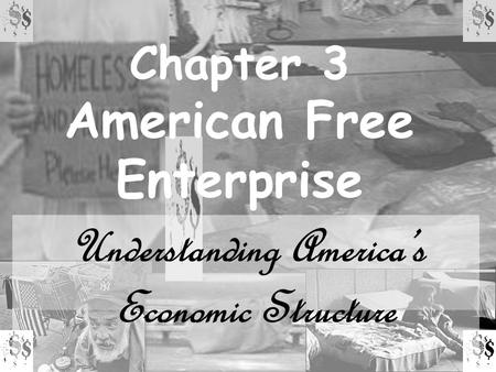 Chapter 3 American Free Enterprise Understanding America's Economic Structure.