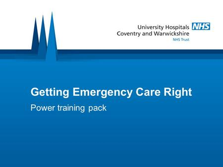 Getting Emergency Care Right Power training pack.