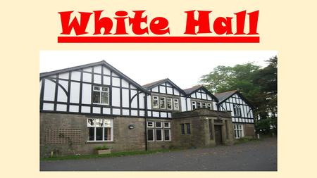White Hall. White Hall, Buxton White Hall Long Hill Manchester Road Buxton Derbyshire SK17 6SX.