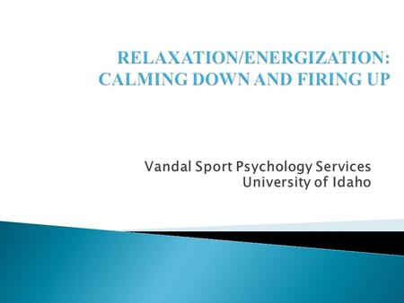 Vandal Sport Psychology Services University of Idaho.
