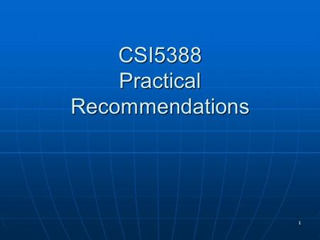 1 CSI5388 Practical Recommendations. 2 Context for our Recommendations I This discussion will take place in the context of the following three questions: