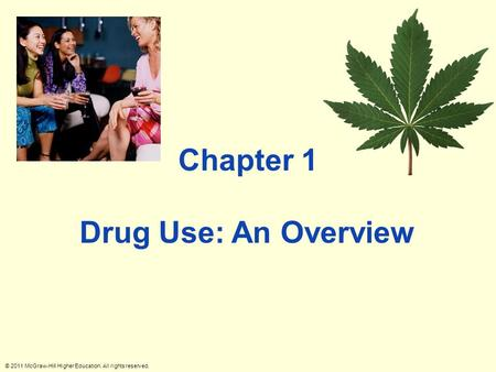 © 2011 McGraw-Hill Higher Education. All rights reserved. Drug Use: An Overview Chapter 1.