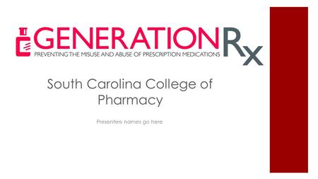 South Carolina College of Pharmacy Presenters names go here.