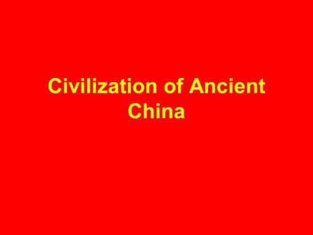 Civilization of Ancient China. Geography Settlement began along the Huang He or Yellow River River flooded leaving behind rich soil China's natural barriers: