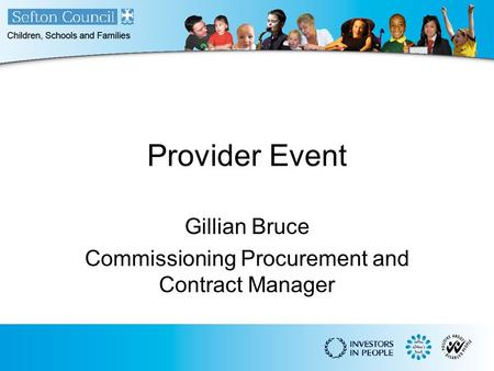 Provider Event Gillian Bruce Commissioning Procurement and Contract Manager.