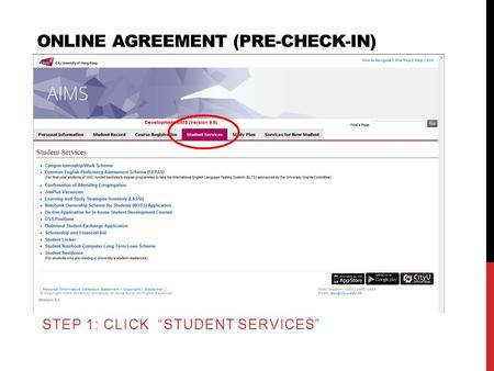 "ONLINE AGREEMENT (PRE-CHECK-IN) STEP 1: CLICK ""STUDENT SERVICES"""