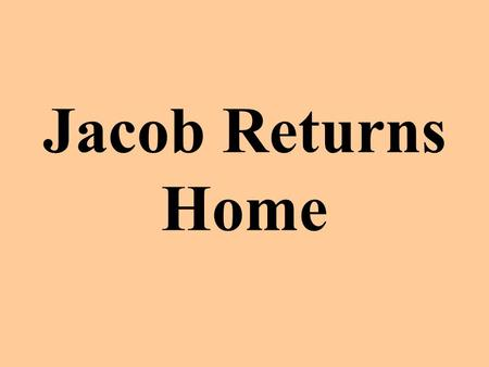 Jacob Returns Home.