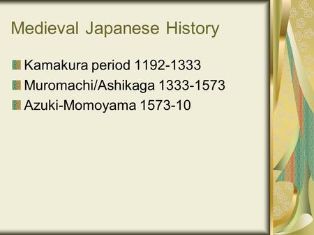 Medieval Japanese History