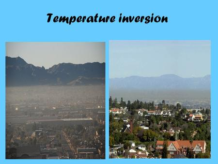 Temperature inversion. Climate Change and Ozone Depletion.