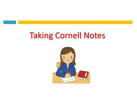 Taking Cornell Notes. What do Cornell Notes Look Like? Heading Notes Essential Question Main Ideas Summary.