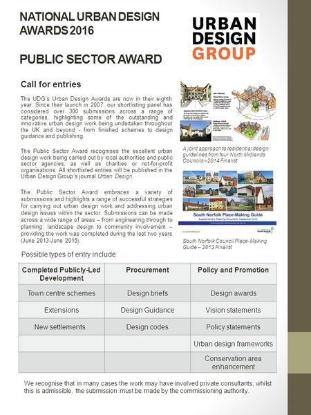 NATIONAL URBAN DESIGN AWARDS 2016 PUBLIC SECTOR AWARD Call for entries The UDG's Urban Design Awards are now in their eighth year. Since their launch in.