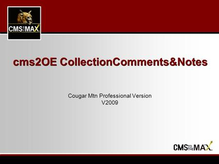Cms2OE CollectionComments&Notes Cougar Mtn Professional Version V2009.