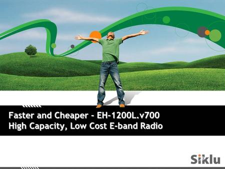 Faster and Cheaper - EH-1200L.v700 High Capacity, Low Cost E-band Radio.