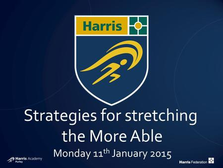Strategies for stretching the More Able Monday 11 th January 2015.
