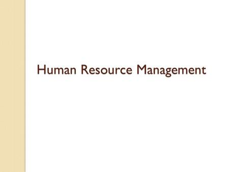 Human Resource Management Learning Objective Introduction to Human Resource Management Concept of Human Resource Planning, <strong>Job</strong> analysis, Recruitment.