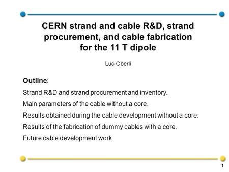 Outline: Strand R&D and strand procurement and inventory. Main parameters of the cable without a core. Results obtained during the cable development without.