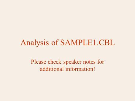 Analysis of SAMPLE1.CBL Please check speaker notes for additional information!