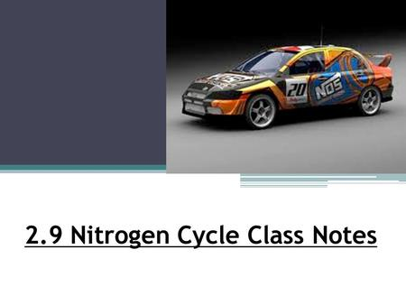 2.9 Nitrogen Cycle Class Notes. The Nitrogen Cycle All organisms need nitrogen.
