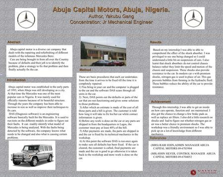Abuja Capital Motors, Abuja, Nigeria. Author, Yakubu Gang Concentration: Jr Mechanical Engineer Abuja Capital Motors, Abuja, Nigeria. Author, Yakubu Gang.