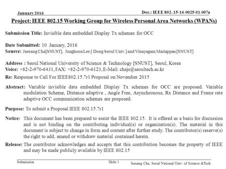 Submission Doc.: IEEE 802. 15-16-0025-01-007a Project: IEEE 802.15 Working Group for Wireless Personal Area Networks (WPANs) Submission Title: Invisible.
