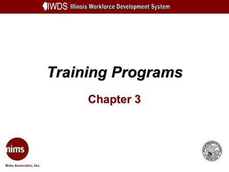 Training Programs Chapter 3. Training Programs 3-2 Objectives Describe the process Adding a Training Program Understand the process of adding a Training.