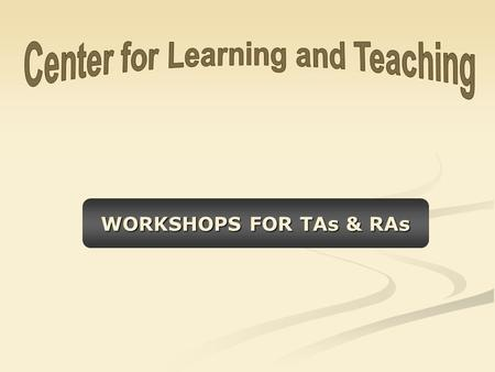 WORKSHOPS FOR TAs & RAs. 2 MA & MSc Thesis OTHER WORKSHOPS Teaching Skills Research Skills Presentation 20/11 – 5.30 to 8.30 5/11 – 5.30 to 8.30 14/10.