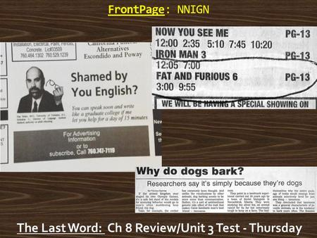 FrontPage: NNIGN The Last Word: Ch 8 Review/Unit 3 Test - Thursday.