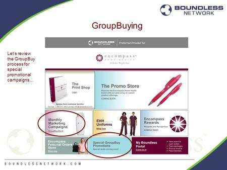GroupBuying Let's review the GroupBuy process for special promotional campaigns…
