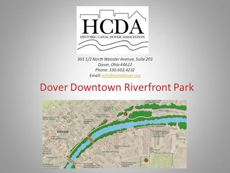 301 1/2 North Wooster Avenue, Suite 201 Dover, Ohio 44622 Phone: 330.602.4232   Dover Downtown Riverfront Park.