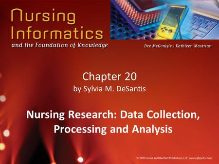Chapter 20 by Sylvia M. DeSantis Nursing Research: Data Collection, Processing and Analysis.