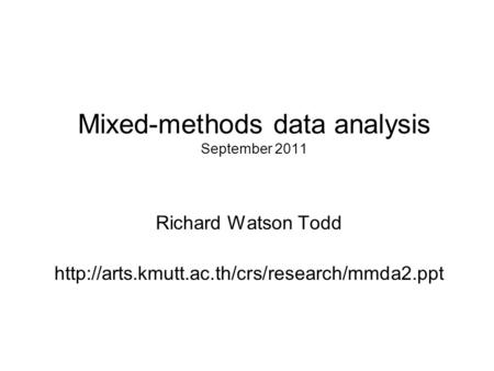 Mixed-methods data analysis September 2011 Richard Watson Todd