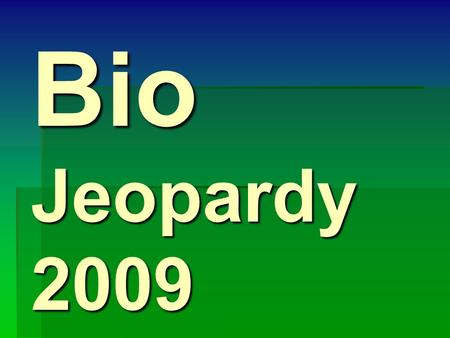 Bio Jeopardy 2009. ECOLOGY 200 300 400 500 600 700 100 200 300 400 500 600 700 100 200 300 400 500 600 700 100 200 300 400 500 600 700 100 200 300 400.