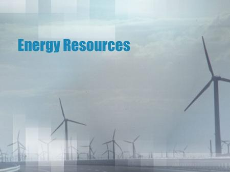Energy Resources. What is energy? (Definition) Energy is the ability to do work. It makes things change and move.