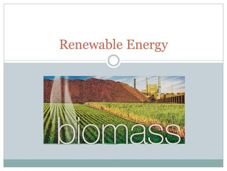 Renewable Energy. How it is Used Biomass fuel refers to anything that can either burn or decompose. Bioenergy technologies use renewable organic resources.