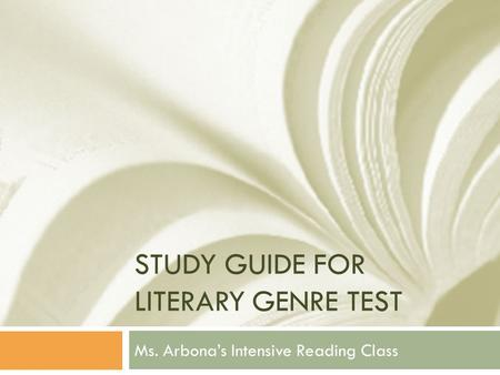 STUDY GUIDE FOR LITERARY GENRE TEST Ms. Arbona's Intensive Reading Class.