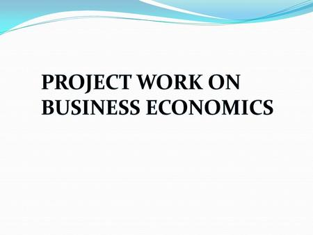 CONTENTS 1.1 Introduction 1.2 Main features of Business Economics 1.3 Scope of Business Economics 1.4 Role and Responsibilities of a Business Economist.