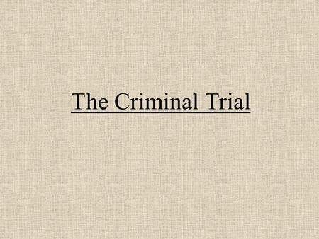 The Criminal Trial. Before the Trial Rights, Obligations and Procedure Chapter 8.