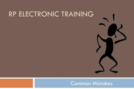 "RP ELECTRONIC TRAINING Common Mistakes. ""It could be that the purpose of your life is only to serve as a warning to others."""