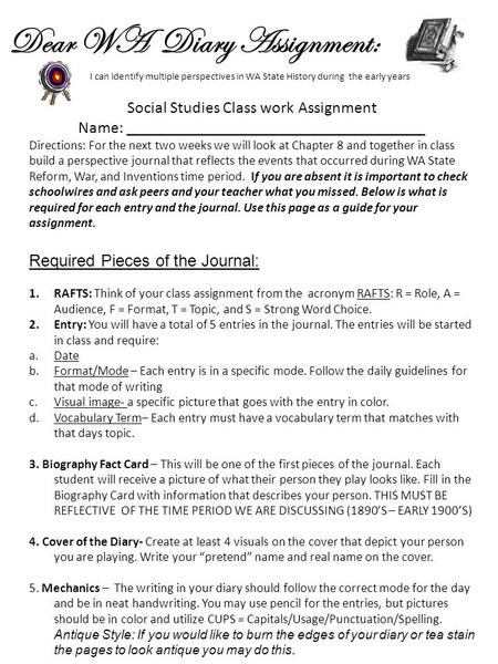 Dear WA Diary Assignment: Social Studies Class work Assignment Name: ____________________________________ Directions: For the next two weeks we will look.