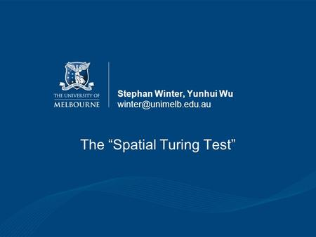 "The ""Spatial Turing Test"" Stephan Winter, Yunhui Wu"