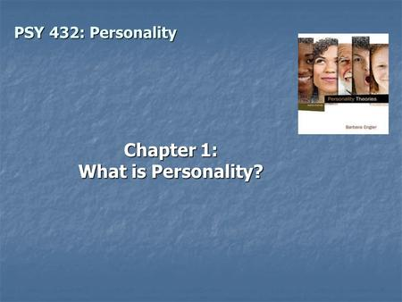 PSY 432: Personality Chapter 1: What is Personality?